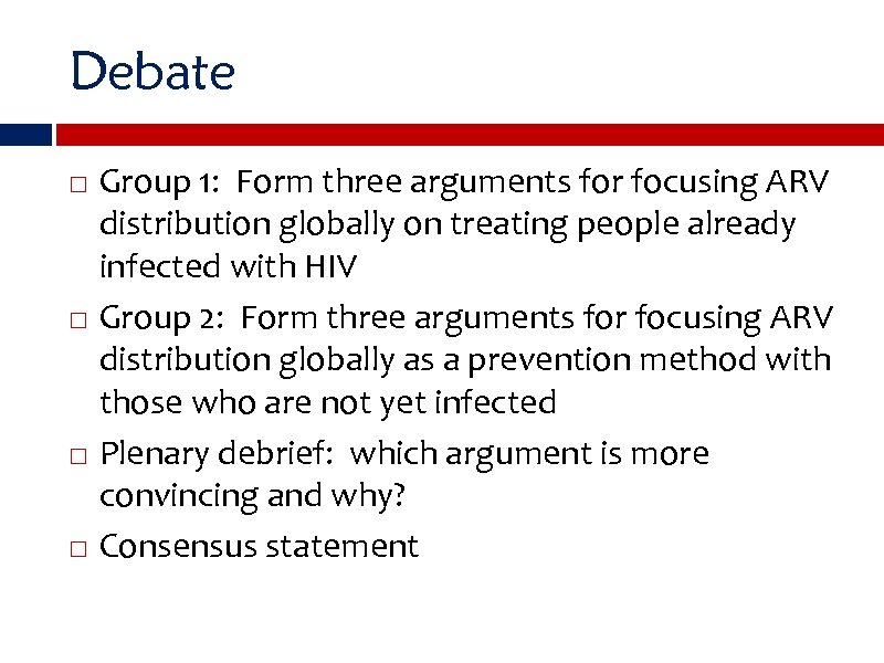 Debate Group 1: Form three arguments for focusing ARV distribution globally on treating people