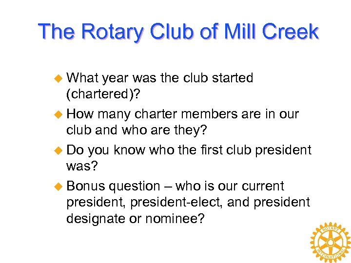 The Rotary Club of Mill Creek u What year was the club started (chartered)?