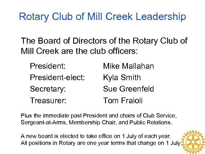 Rotary Club of Mill Creek Leadership The Board of Directors of the Rotary Club