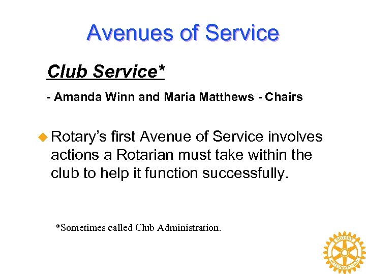 Avenues of Service Club Service* - Amanda Winn and Maria Matthews - Chairs u