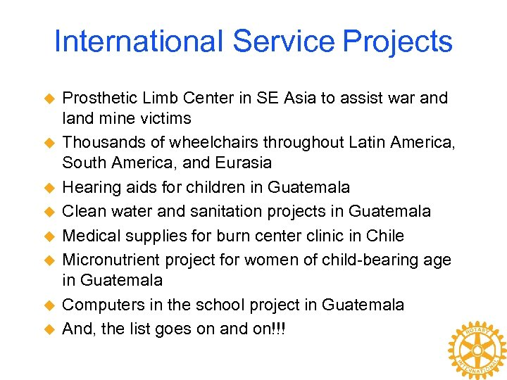 International Service Projects u u u u Prosthetic Limb Center in SE Asia to