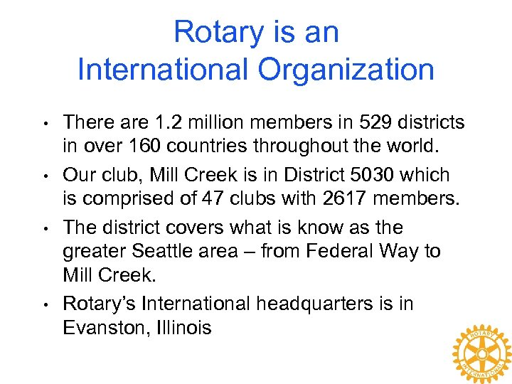 Rotary is an International Organization • • There are 1. 2 million members in