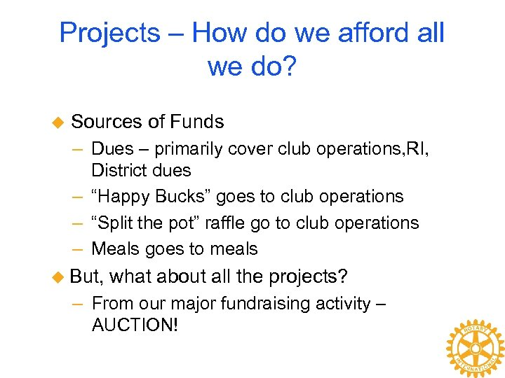 Projects – How do we afford all we do? u Sources of Funds –