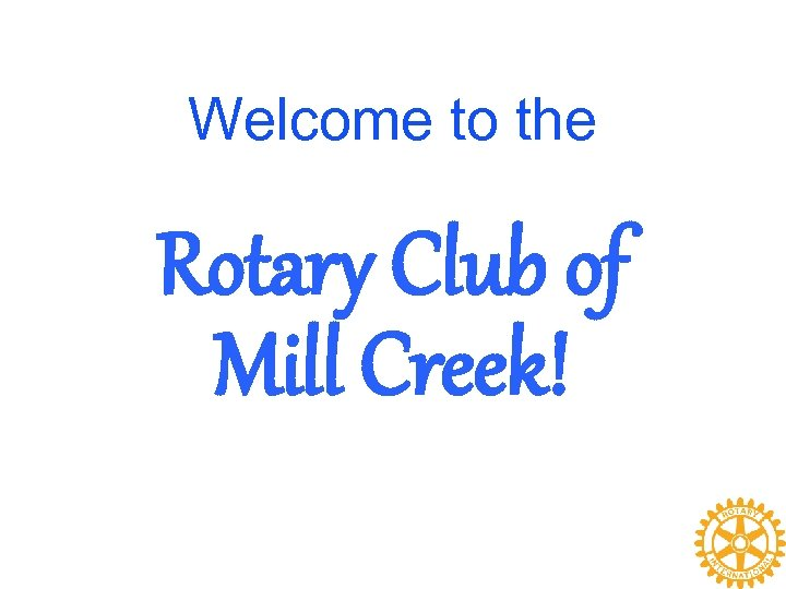 Welcome to the Rotary Club of Mill Creek!