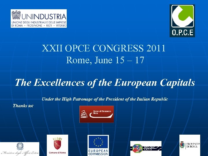 XXII OPCE CONGRESS 2011 Rome, June 15 – 17 The Excellences of the European