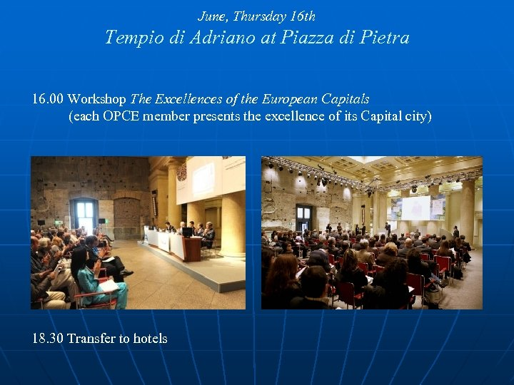 June, Thursday 16 th Tempio di Adriano at Piazza di Pietra 16. 00 Workshop