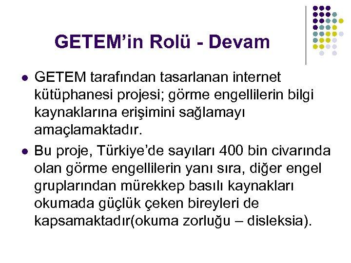 GETEM'in Rolü - Devam l l GETEM tarafından tasarlanan internet kütüphanesi projesi; görme engellilerin