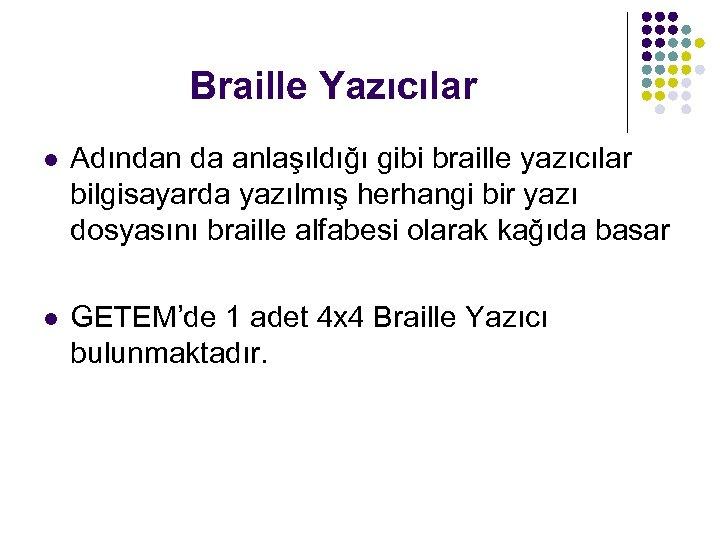 Braille Yazıcılar l Adından da anlaşıldığı gibi braille yazıcılar bilgisayarda yazılmış herhangi bir yazı