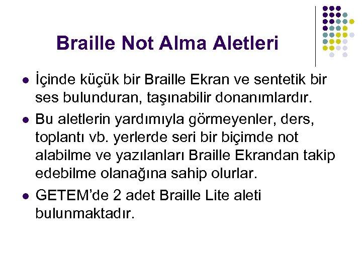 Braille Not Alma Aletleri l l l İçinde küçük bir Braille Ekran ve sentetik