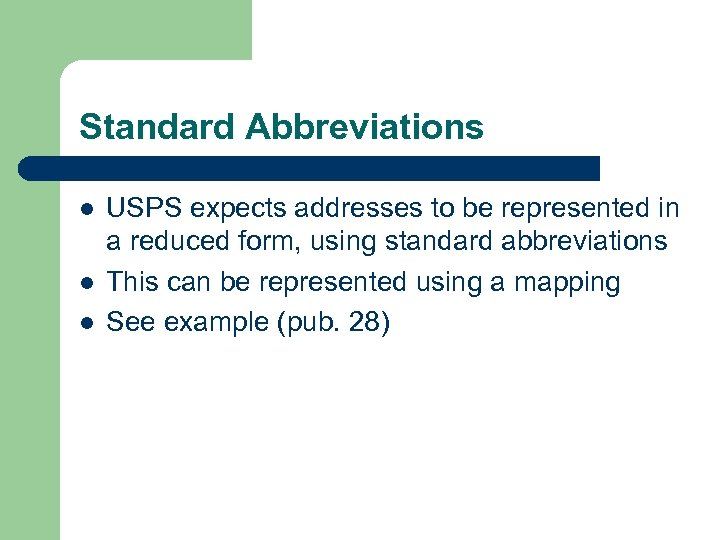 Standard Abbreviations l l l USPS expects addresses to be represented in a reduced