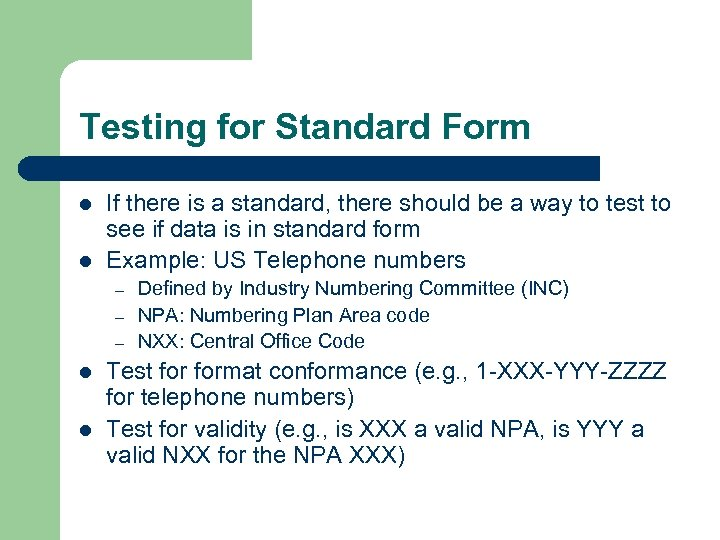 Testing for Standard Form l l If there is a standard, there should be