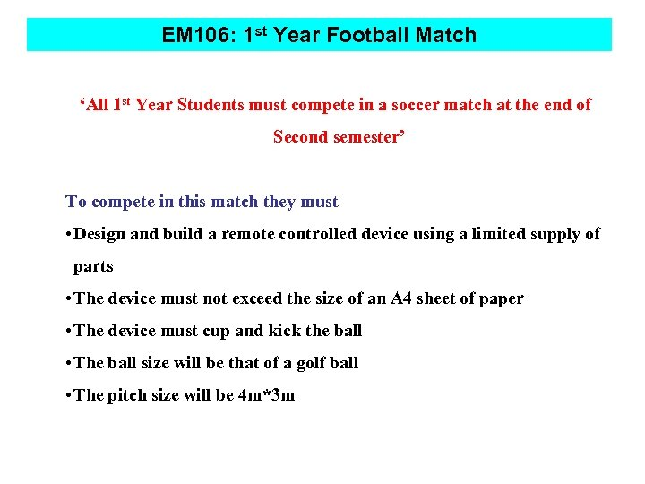 EM 106: 1 st Year Football Match 'All 1 st Year Students must compete