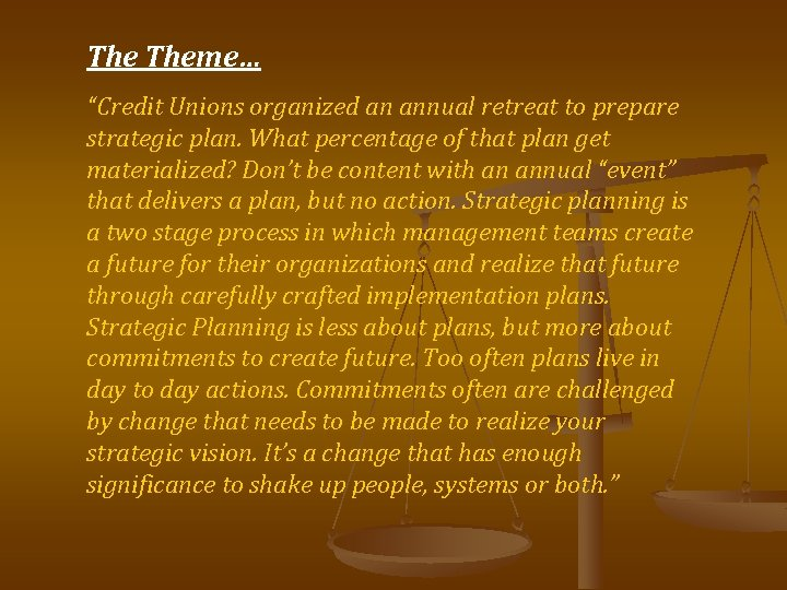 "The Theme… ""Credit Unions organized an annual retreat to prepare strategic plan. What percentage"