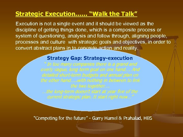 """Strategic Execution…… """"Walk the Talk"""" Execution is not a single event and it should"""