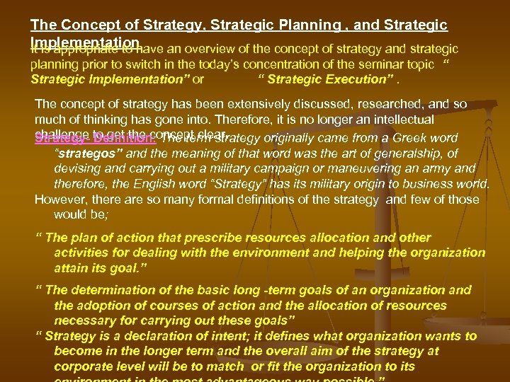 The Concept of Strategy, Strategic Planning , and Strategic Implementation It is appropriate to