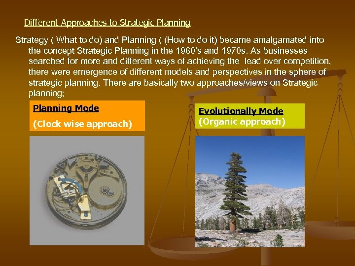 Different Approaches to Strategic Planning Strategy ( What to do) and Planning ( (How