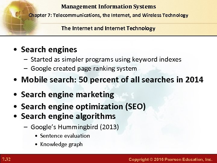 Management Information Systems Chapter 7: Telecommunications, the Internet, and Wireless Technology The Internet and