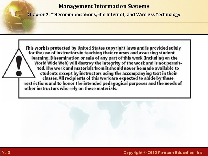 Management Information Systems Chapter 7: Telecommunications, the Internet, and Wireless Technology 7. 48 Copyright