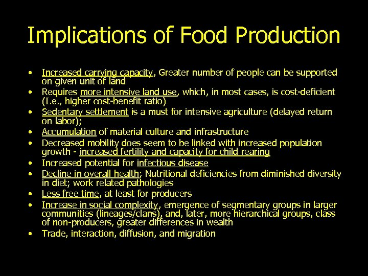 Implications of Food Production • • • Increased carrying capacity, Greater number of people