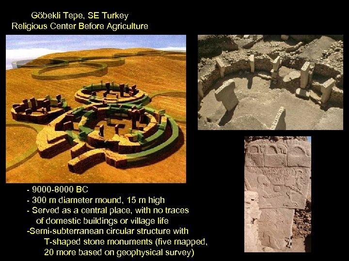 Göbekli Tepe, SE Turkey Religious Center Before Agriculture - 9000 -8000 BC - 300