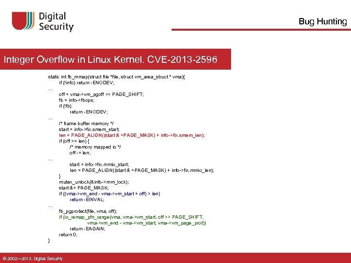 Bug Hunting Integer Overflow in Linux Kernel. CVE-2013 -2596 static int fb_mmap(struct file *file,