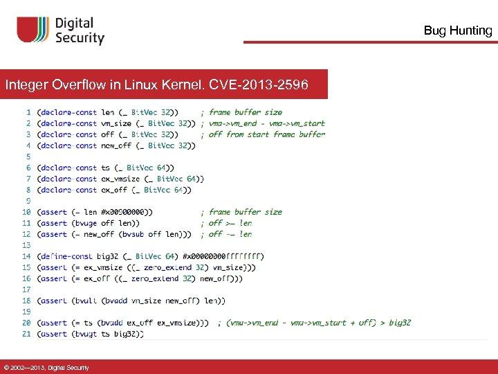 Bug Hunting Integer Overflow in Linux Kernel. CVE-2013 -2596 © 2002— 2013, Digital Security