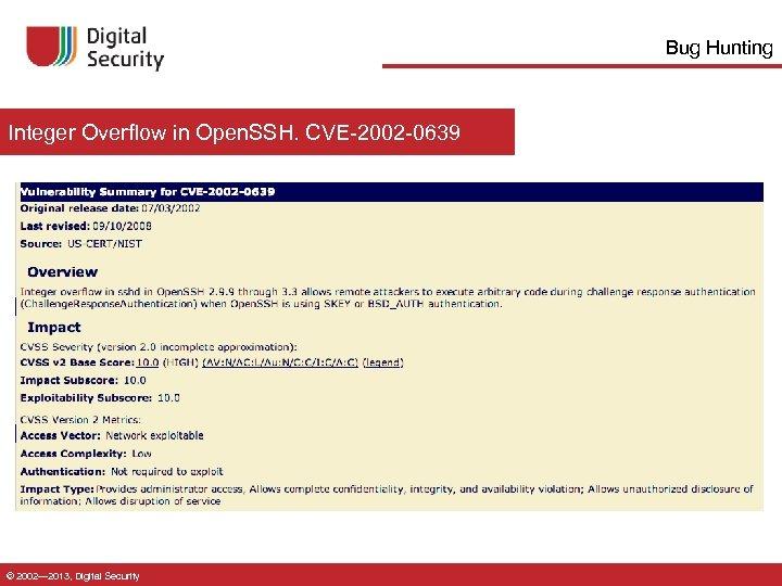 Bug Hunting Integer Overflow in Open. SSH. CVE-2002 -0639 © 2002— 2013, Digital Security
