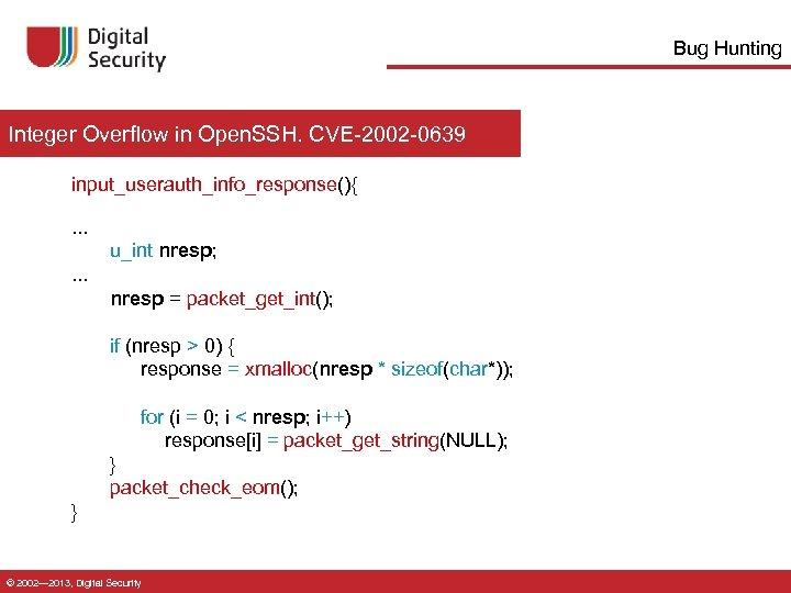 Bug Hunting Integer Overflow in Open. SSH. CVE-2002 -0639 input_userauth_info_response(){. . . u_int nresp;