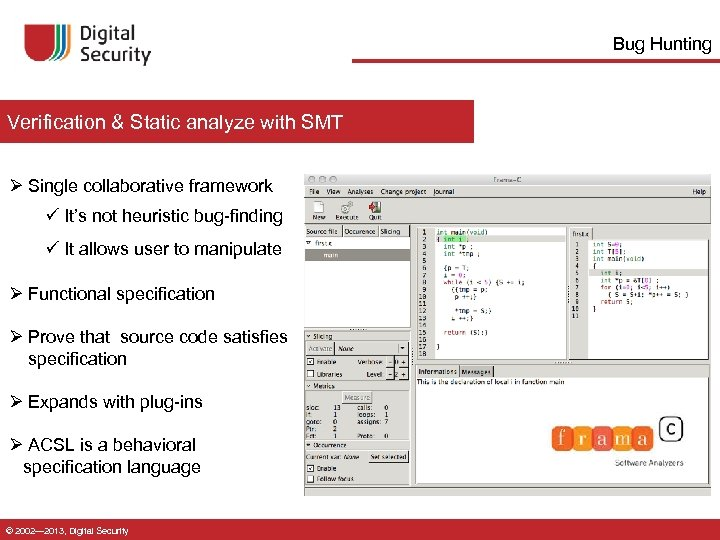 Bug Hunting Verification & Static analyze with SMT Ø Single collaborative framework ü It's