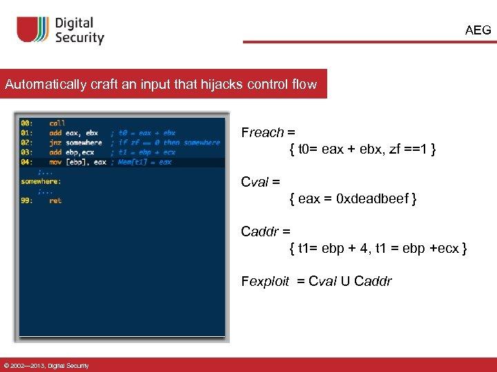AEG Automatically craft an input that hijacks control flow Freach = { t 0=