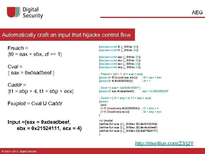 AEG Automatically craft an input that hijacks control flow Freach = {t 0 =