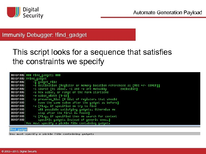 Automate Generation Payload Immunity Debugger: !find_gadget This script looks for a sequence that satisfies