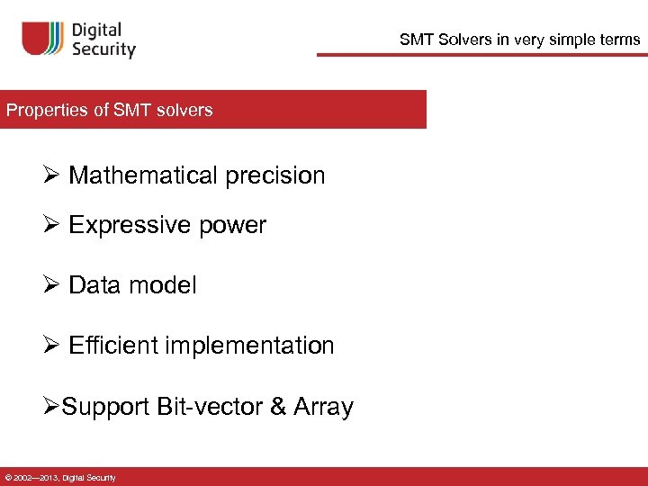 SMT Solvers in very simple terms Properties of SMT solvers Ø Mathematical precision Ø