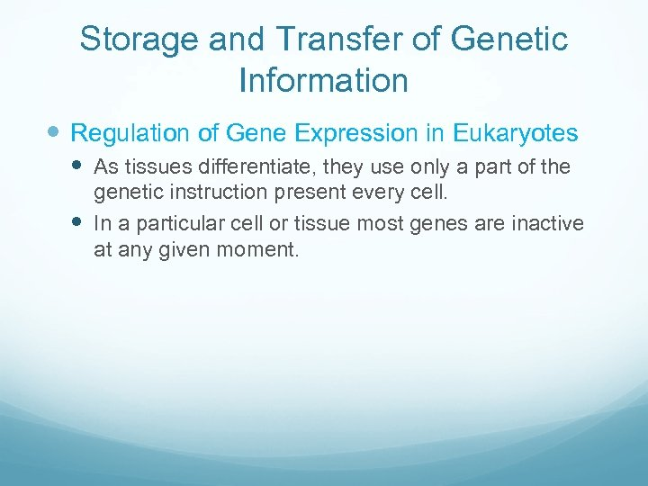 Storage and Transfer of Genetic Information Regulation of Gene Expression in Eukaryotes As tissues