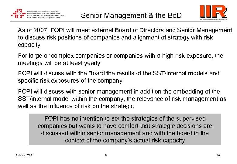 Senior Management & the Bo. D As of 2007, FOPI will meet external Board