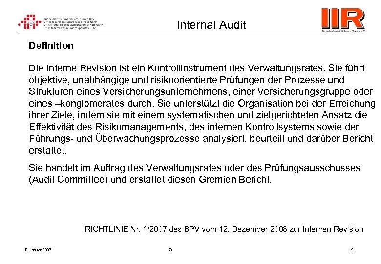 Internal Audit Definition Die Interne Revision ist ein Kontrollinstrument des Verwaltungsrates. Sie führt objektive,