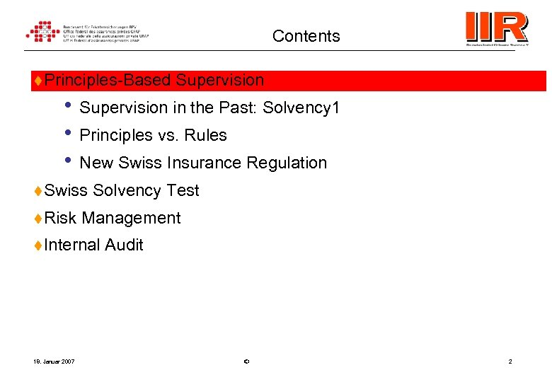 Contents t Principles-Based • • • Supervision in the Past: Solvency 1 Principles vs.