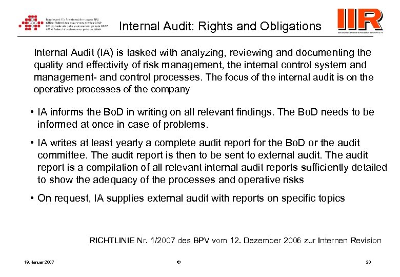 Internal Audit: Rights and Obligations Internal Audit (IA) is tasked with analyzing, reviewing and