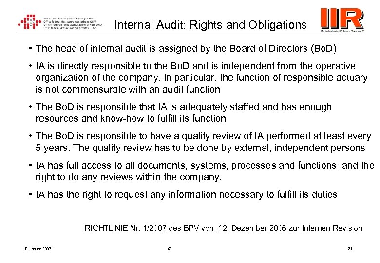 Internal Audit: Rights and Obligations • The head of internal audit is assigned by