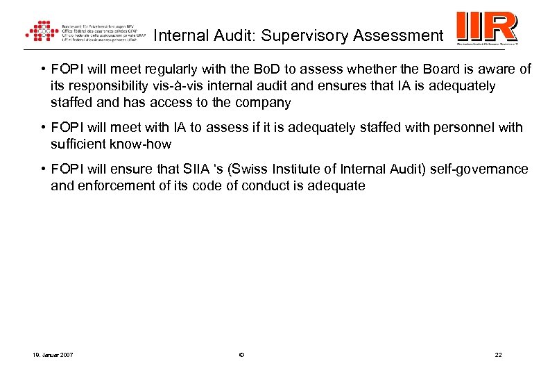 Internal Audit: Supervisory Assessment • FOPI will meet regularly with the Bo. D to