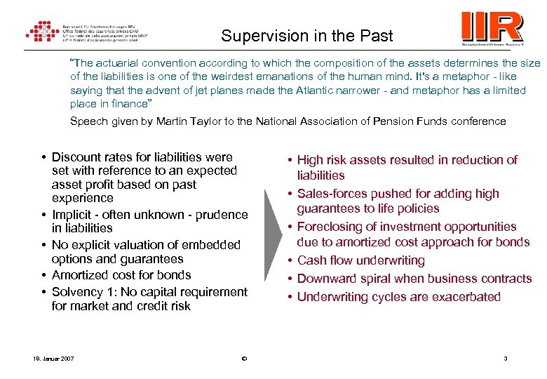 "Supervision in the Past ""The actuarial convention according to which the composition of the"