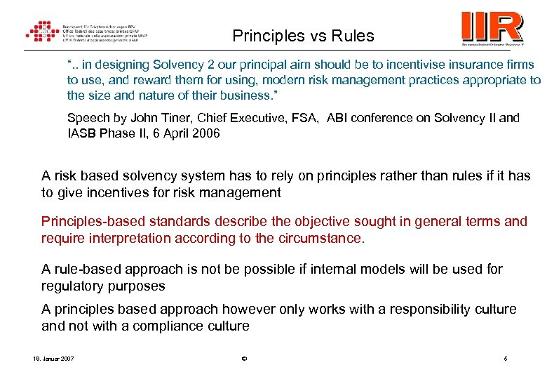 "Principles vs Rules "". . in designing Solvency 2 our principal aim should be"