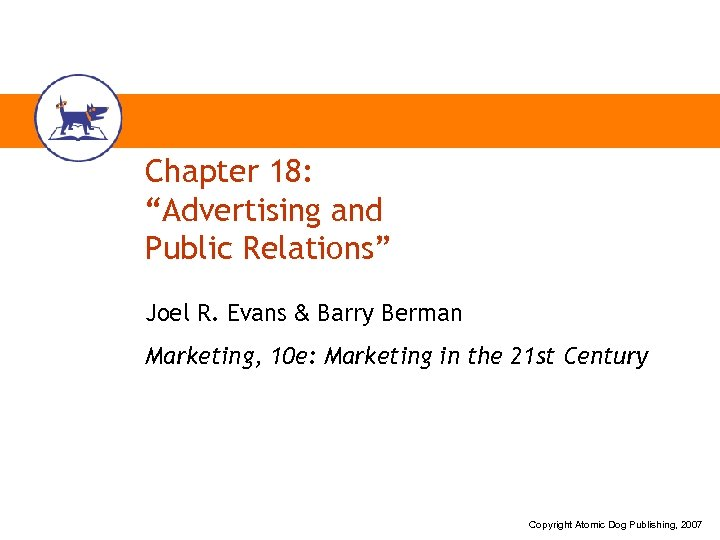 """Chapter 18: """"Advertising and Public Relations"""" Joel R. Evans & Barry Berman Marketing, 10"""