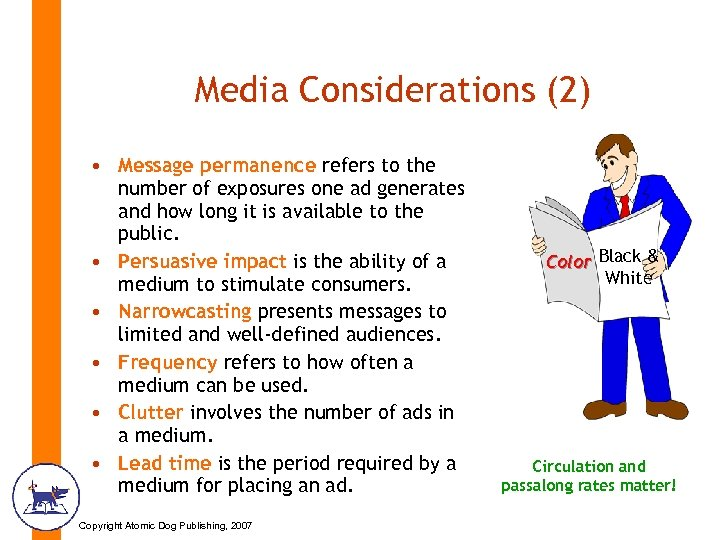 Media Considerations (2) • Message permanence refers to the number of exposures one ad