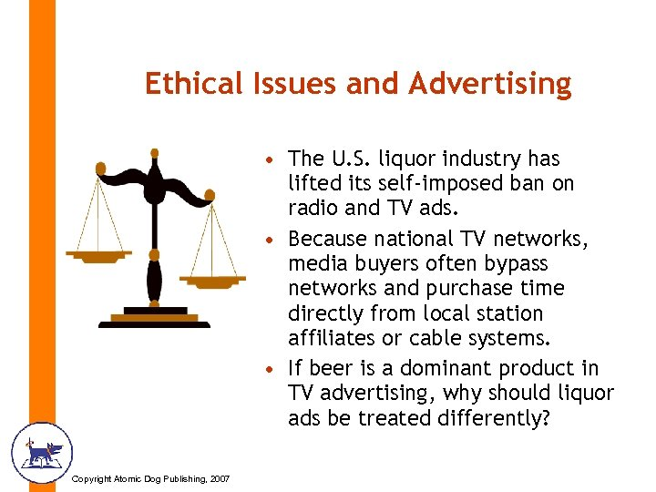 Ethical Issues and Advertising • The U. S. liquor industry has lifted its self-imposed