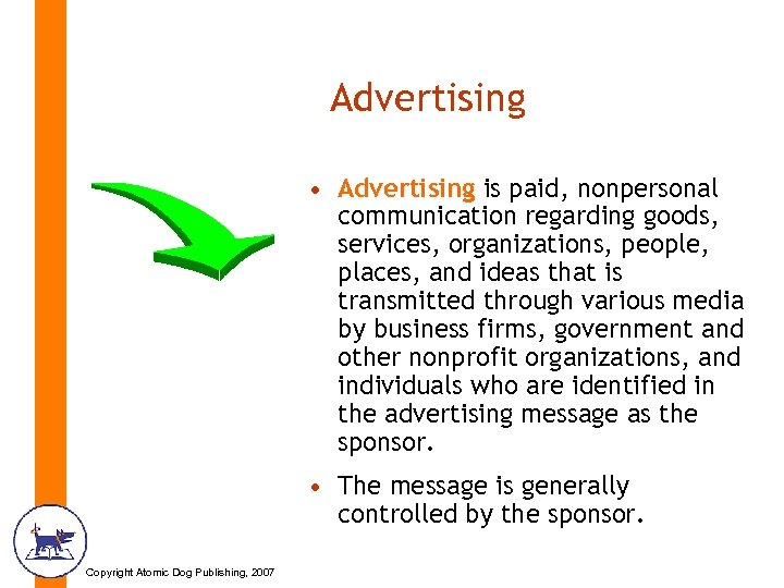 Advertising • Advertising is paid, nonpersonal communication regarding goods, services, organizations, people, places, and