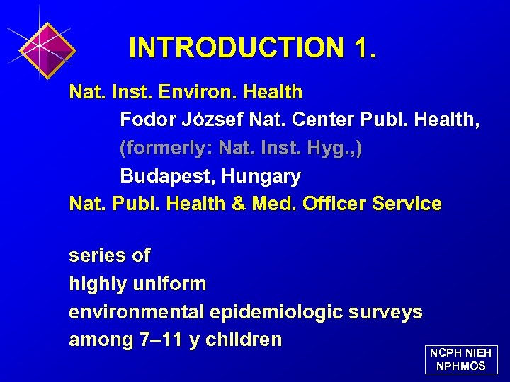 INTRODUCTION 1. Nat. Inst. Environ. Health Fodor József Nat. Center Publ. Health, (formerly: Nat.