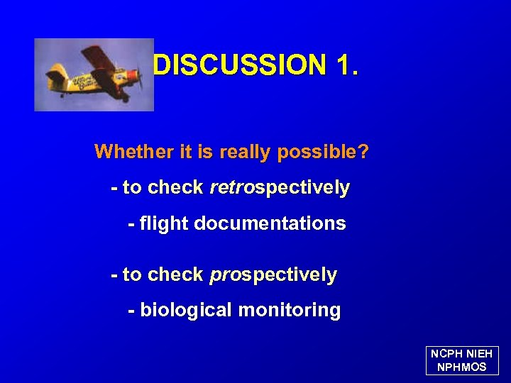 DISCUSSION 1. Whether it is really possible? - to check retrospectively - flight documentations