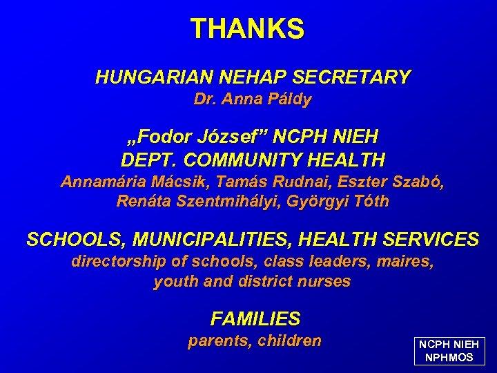 "THANKS HUNGARIAN NEHAP SECRETARY Dr. Anna Páldy ""Fodor József"" NCPH NIEH DEPT. COMMUNITY HEALTH"