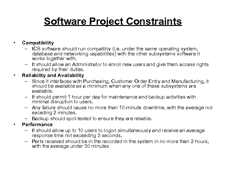 Software Project Constraints • • • Compatibility – ICS software should run compatibly (i.